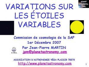 VARIATIONS SUR LES TOILES VARIABLES Commission de cosmologie