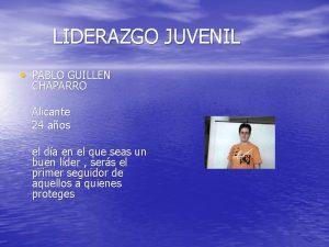 LIDERAZGO JUVENIL PABLO GUILLEN CHAPARRO Alicante 24 aos