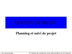 GESTION DE PROJET Planning et suivi de projet