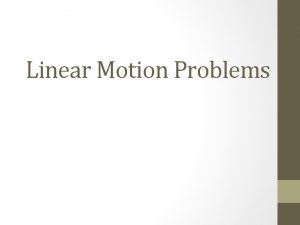 Linear Motion Problems A motorboat is traveling due