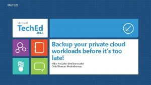 MGT 322 Backup your private cloud workloads before