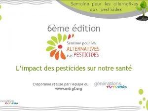 6me dition Limpact des pesticides sur notre sant