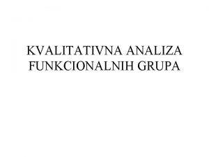 KVALITATIVNA ANALIZA FUNKCIONALNIH GRUPA Opti grupni reagesni na