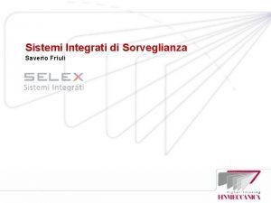 Sistemi Integrati di Sorveglianza Saverio Friuli Indice della