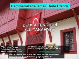 Hammmzade smil Dede Efendi PPS Cem Yurtsev Fotoraflar