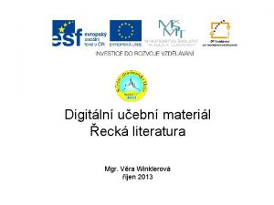 Digitln uebn materil eck literatura Mgr Vra Winklerov