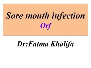 Sore mouth infection Orf Dr Fatma Khalifa Defination