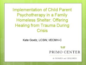 Implementation of Child Parent Psychotherapy in a Family