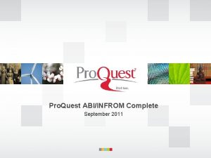 Pro Quest ABIINFROM Complete September 2011 ABIINFORM Complete