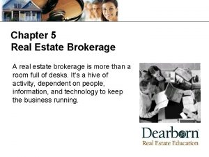 Chapter 5 Real Estate Brokerage A real estate