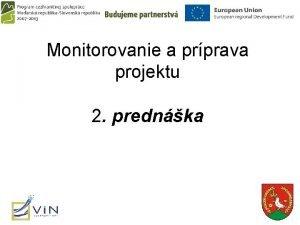 Monitorovanie a prprava projektu 2 prednka Monitorovanie projektu