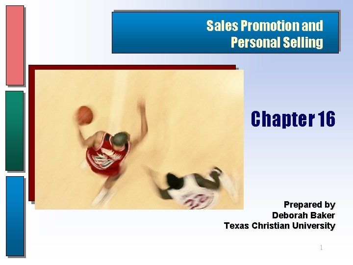 Sales Promotion and Personal Selling Chapter 16 Prepared
