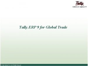 Tally ERP 9 for Global Trade Tally Solutions