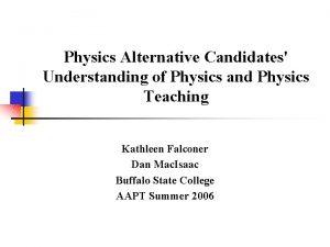Physics Alternative Candidates Understanding of Physics and Physics