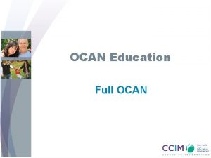 OCAN Education Full OCAN Objectives Upon completion of