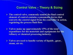 Control Valve Theory Sizing The control valve commonly
