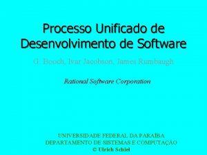 Processo Unificado de Desenvolvimento de Software G Booch
