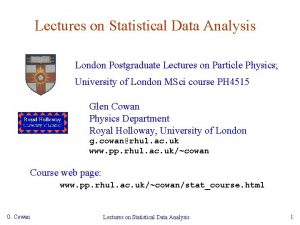 Lectures on Statistical Data Analysis London Postgraduate Lectures