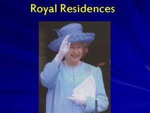 Royal Residences Buckingham Palace Buckingham Palace has served