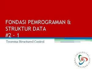 FONDASI PEMROGRAMAN STRUKTUR DATA 2 1 Teorema Structured