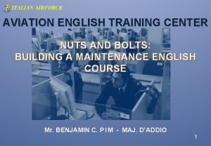 ITALIAN AIRFORCE AVIATION ENGLISH TRAINING CENTER NUTS AND