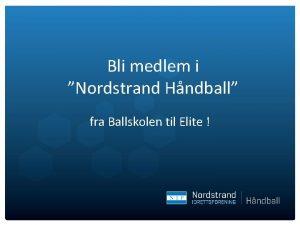 Bli medlem i Nordstrand Hndball fra Ballskolen til