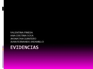 VALENTINA PINEDA ANA CRISTINA SOSA JHONATAN QUINTERO JUAN