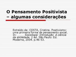 O Pensamento Positivista algumas consideraes Extrado de COSTA