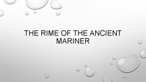 THE RIME OF THE ANCIENT MARINER WARMUP WHAT