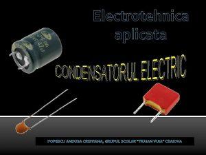 Electrotehnica aplicata POPESCU ANDUSA CRISTIANA GRUPUL SCOLAR TRAIAN