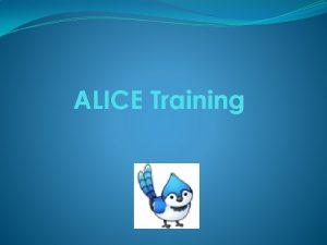 ALICE Training ALICE In the 2019 2020 school