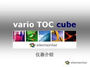 vario TOC cube vario TOC cube THE POWER