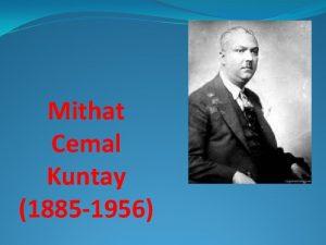 Mithat Cemal Kuntay 1885 1956 Aruzu ustaca kulland