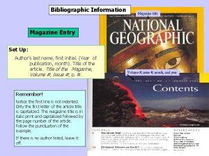 Bibliographic Information Magazine title Magazine Entry Set Up