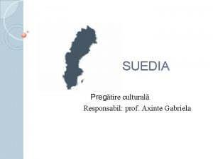 SUEDIA Pregtire cultural Responsabil prof Axinte Gabriela Aezare