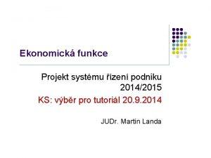 Ekonomick funkce Projekt systmu zen podniku 20142015 KS