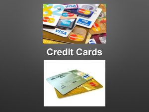 Credit Cards Credit Credit when good or service