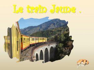 Le train Jaune Le Train jaune Symbole du