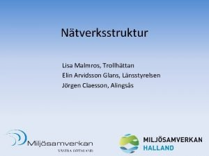 Ntverksstruktur Lisa Malmros Trollhttan Elin Arvidsson Glans Lnsstyrelsen