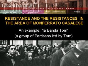RESISTANCE AND THE RESISTANCES IN THE AREA OF