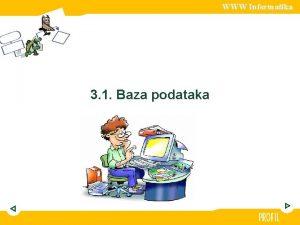 WWW Informatika 3 1 Baza podataka WWW Informatika