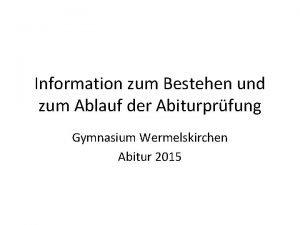 Information zum Bestehen und zum Ablauf der Abiturprfung