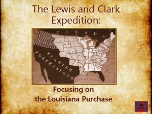 The Lewis and Clark Expedition Focusing on the