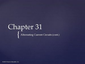 Chapter 31 2012 Pearson Education Inc Alternating Current