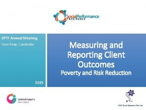 SPTF Annual Meeting Siem Reap Cambodia Measuring and