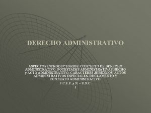 DERECHO ADMINISTRATIVO ASPECTOS INTRODUCTORIOS CONCEPTO DE DERECHO ADMINISTRATIVO