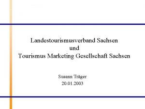 Landestourismusverband Sachsen und Tourismus Marketing Gesellschaft Sachsen Susann