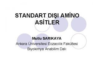 STANDART DII AMNO ASTLER Mutlu SARIKAYA Ankara niversitesi