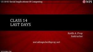 CS 3043 Social Implications Of Computing CLASS 14