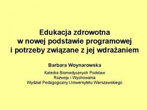 Edukacja zdrowotna w nowej podstawie programowej i potrzeby